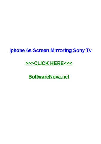 Iphone 6s screen mirroring sony tv by scotttpex - issuu