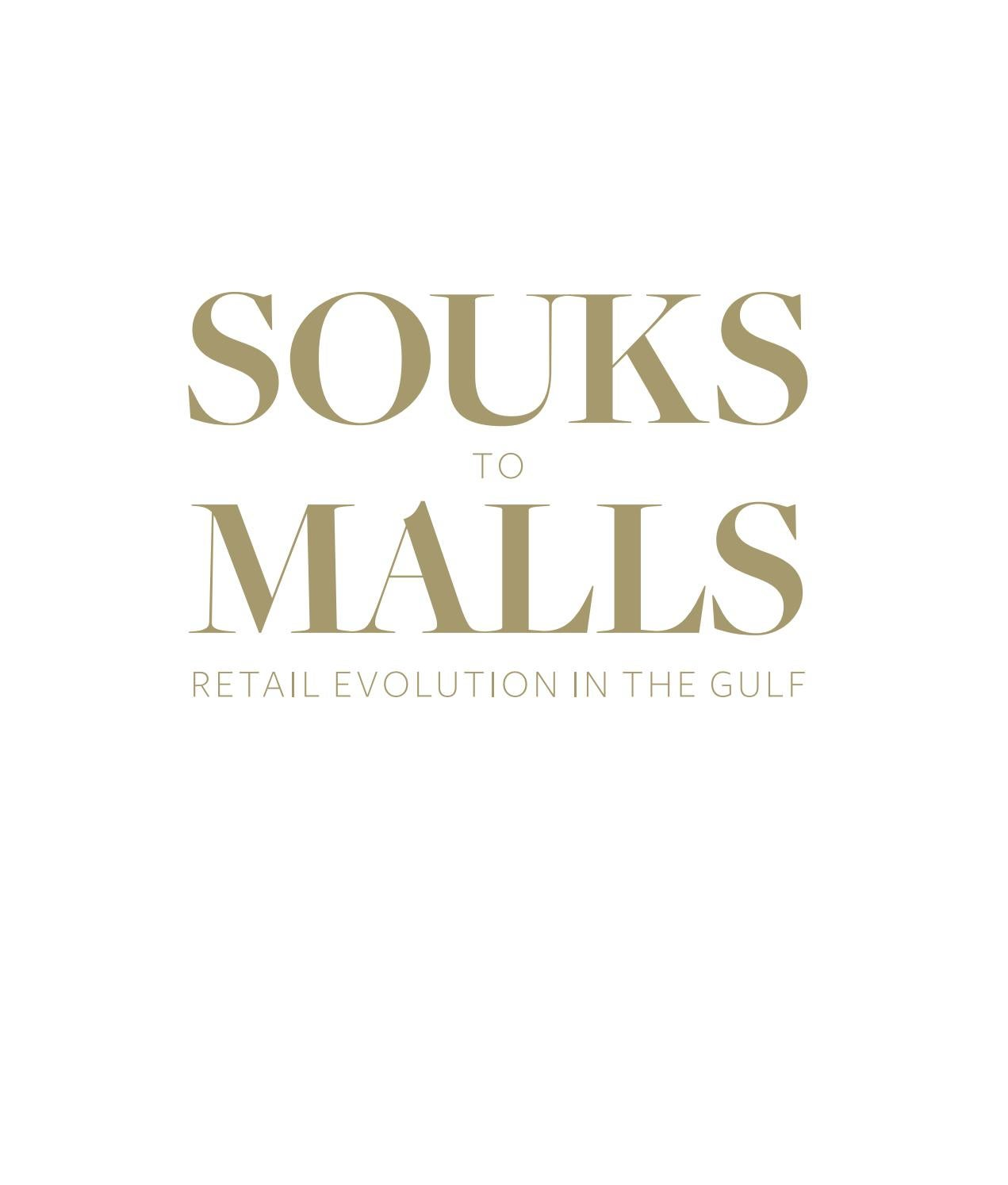 5ef98f8fd Souks to Malls: Retail Evolution in the Gulf by MECSC - issuu