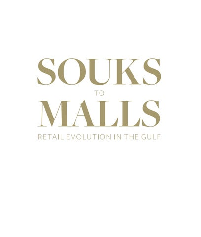 6553c6fed Souks to Malls: Retail Evolution in the Gulf by MECSC - issuu
