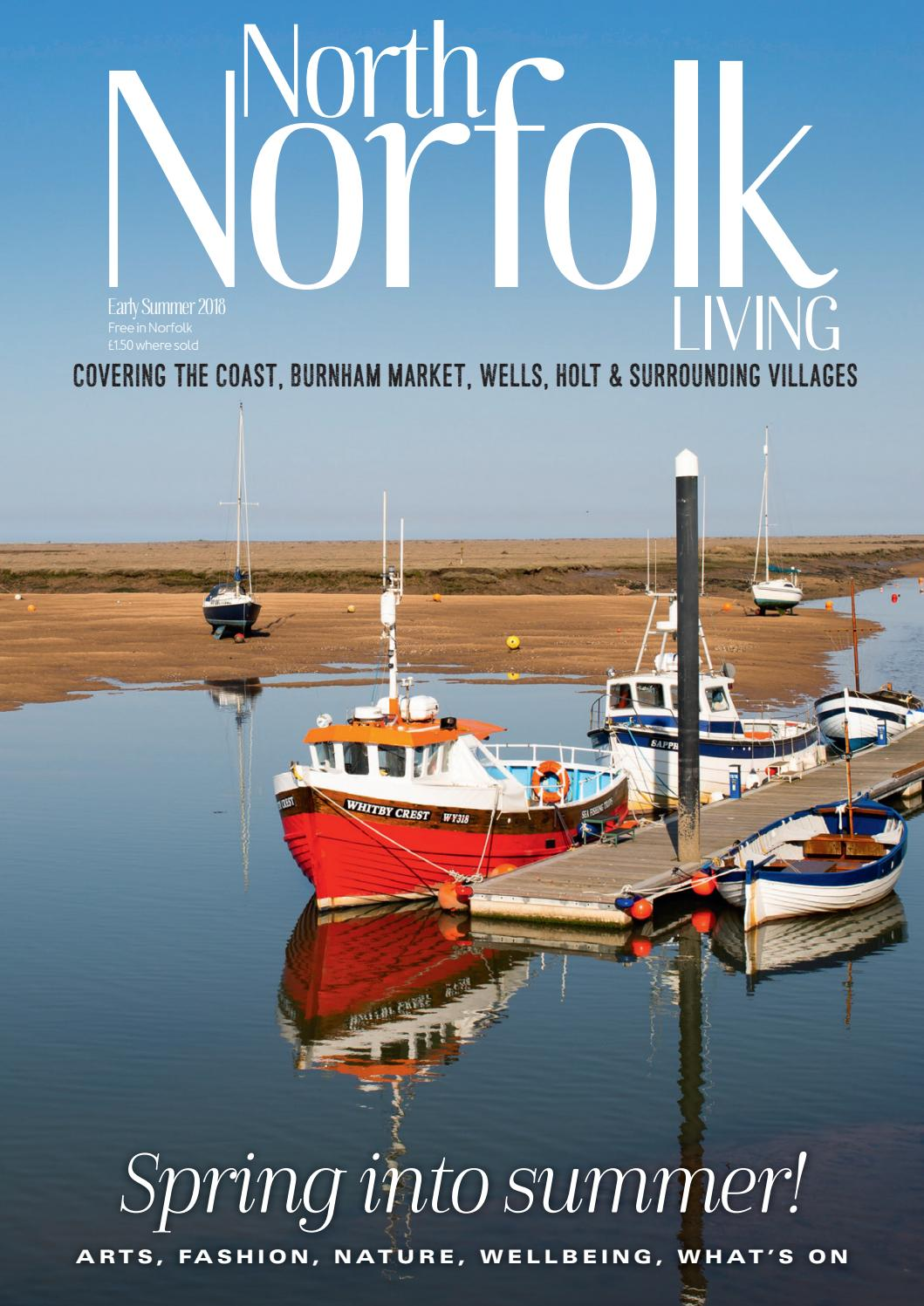 North Norfolk Living Early Summer 2018 by Best Local Living - issuu