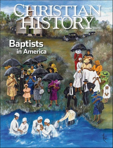 Christian History 126 Baptists In America By Christian History
