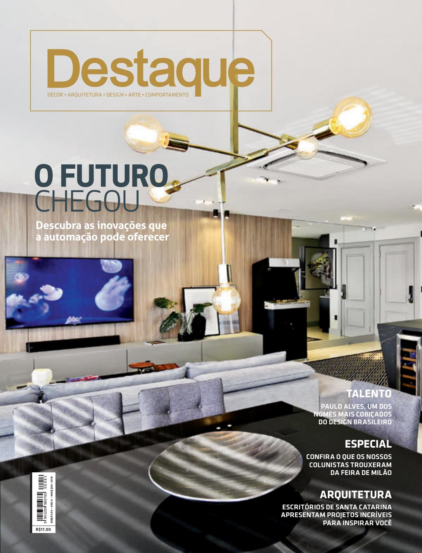 67e190dc3bb3d Revista Destaque Décor - Abril e Maio 2018 by Revista Destaque Decor - issuu