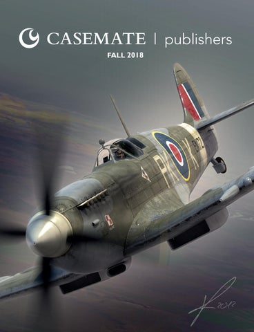 Casemate Publishers Fall 2018 Catalog by Casemate Publishers Ltd - issuu