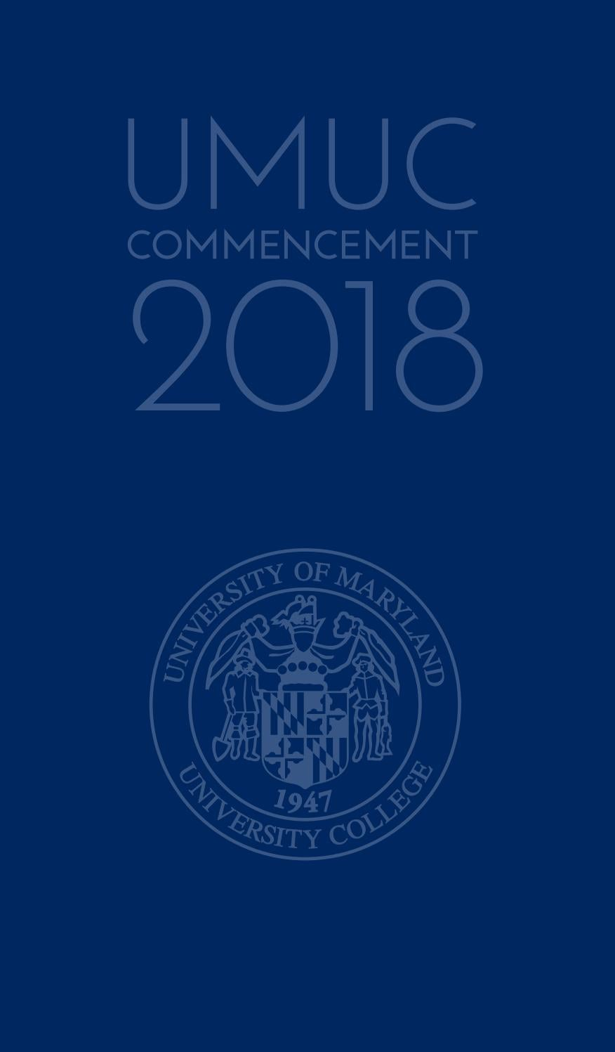 0e7c3847b8 UMUC Commencement Program 2018 by University of Maryland University College  - issuu