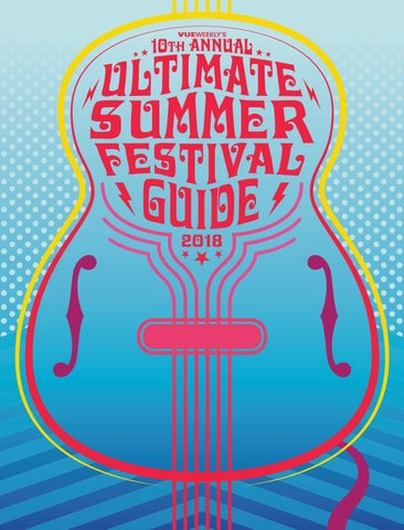 Ultimate Summer Festival Guide 2018 by PostVue Publishing
