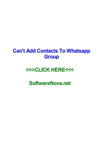 Cant add contacts to whatsapp group by pamelacepyt - issuu