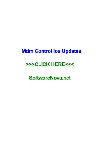 Mdm control ios updates by matthewnlfv - issuu