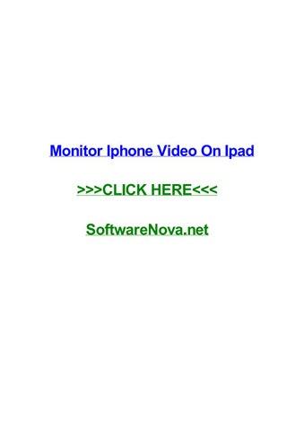 Monitor iphone video on ipad by kofiaqgm - issuu