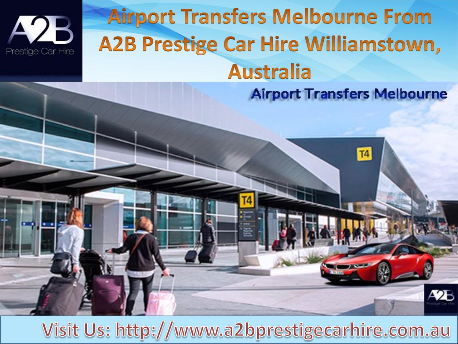 Car Hire For Airport From A2b Prestige Car Hire Melbourne