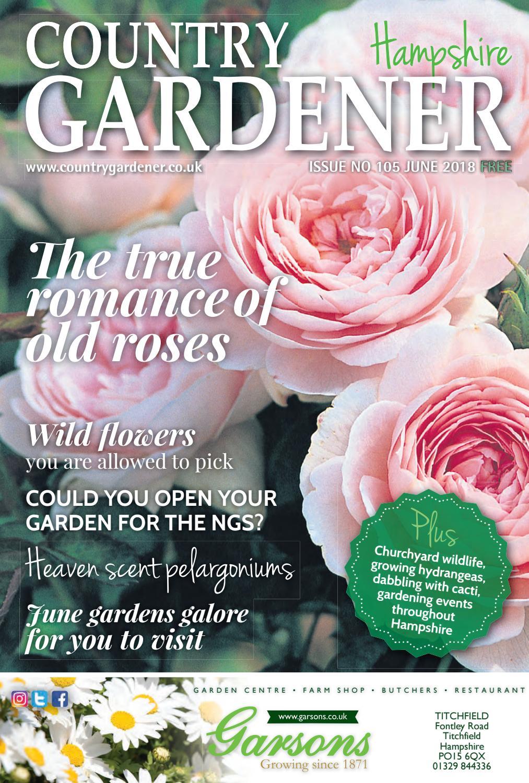 hampshire country gardener june 2018 by country gardener - issuu