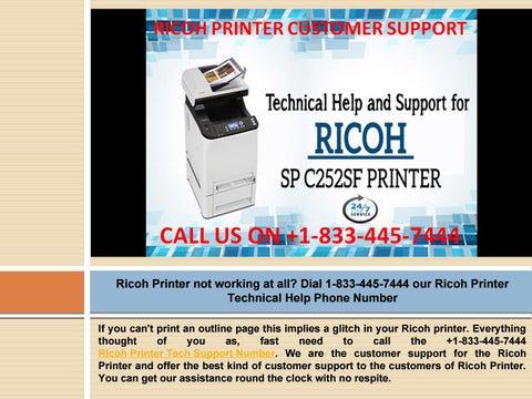 Contact us 1-855-490-2999 through our Ricoh Printer Customer