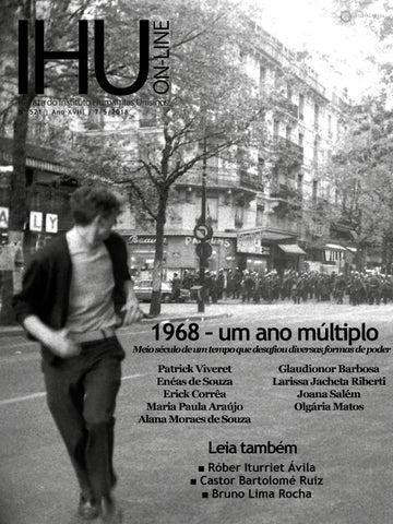 e452dd9be Edição 521 - 1968, um ano múltiplo – Meio século de um tempo que desafiou  diversas formas de poder