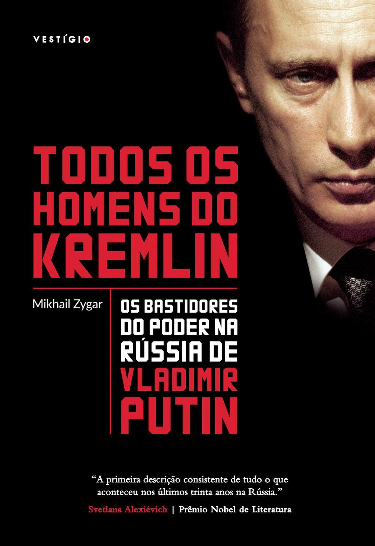 Todos os homens do Kremlin – Os bastidores do poder na Rússia de Vladimir  Putin by Grupo Autentica - issuu e4ede446d2c7a