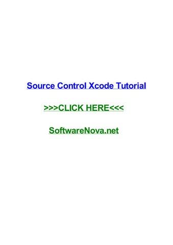 Source control xcode tutorial by jeremyrfmf - issuu
