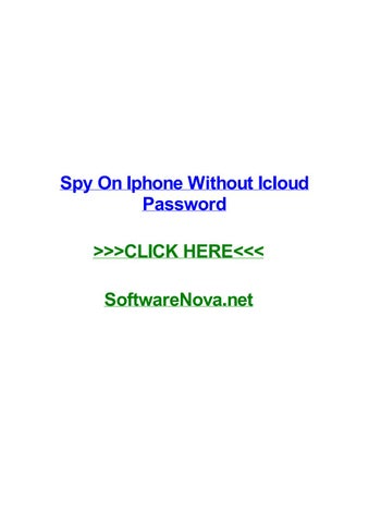 Spy on iphone without icloud password by brookslqzp - issuu