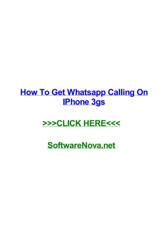 How to get whatsapp calling on iphone 3gs by samvcsg - issuu
