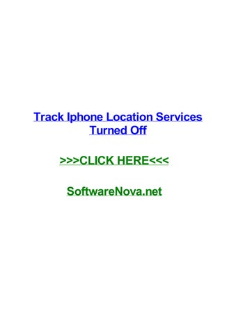 Track iphone location services turned off by javeindvnil - issuu