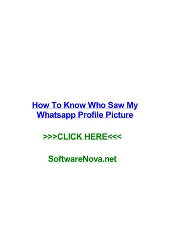 How to know who saw my whatsapp profile picture by jessicafgbe - issuu