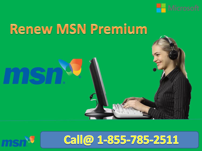 Renew MSN Premium support | 1-855-785-2511 | MSN Billing by