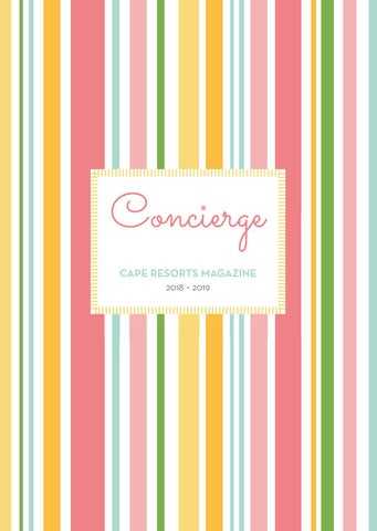 bbce09c445f99a Cape Resorts Concierge Magazine 2018 by Cape Resorts Group - issuu