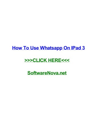 How to use whatsapp on ipad 3 by bobqbabk - issuu