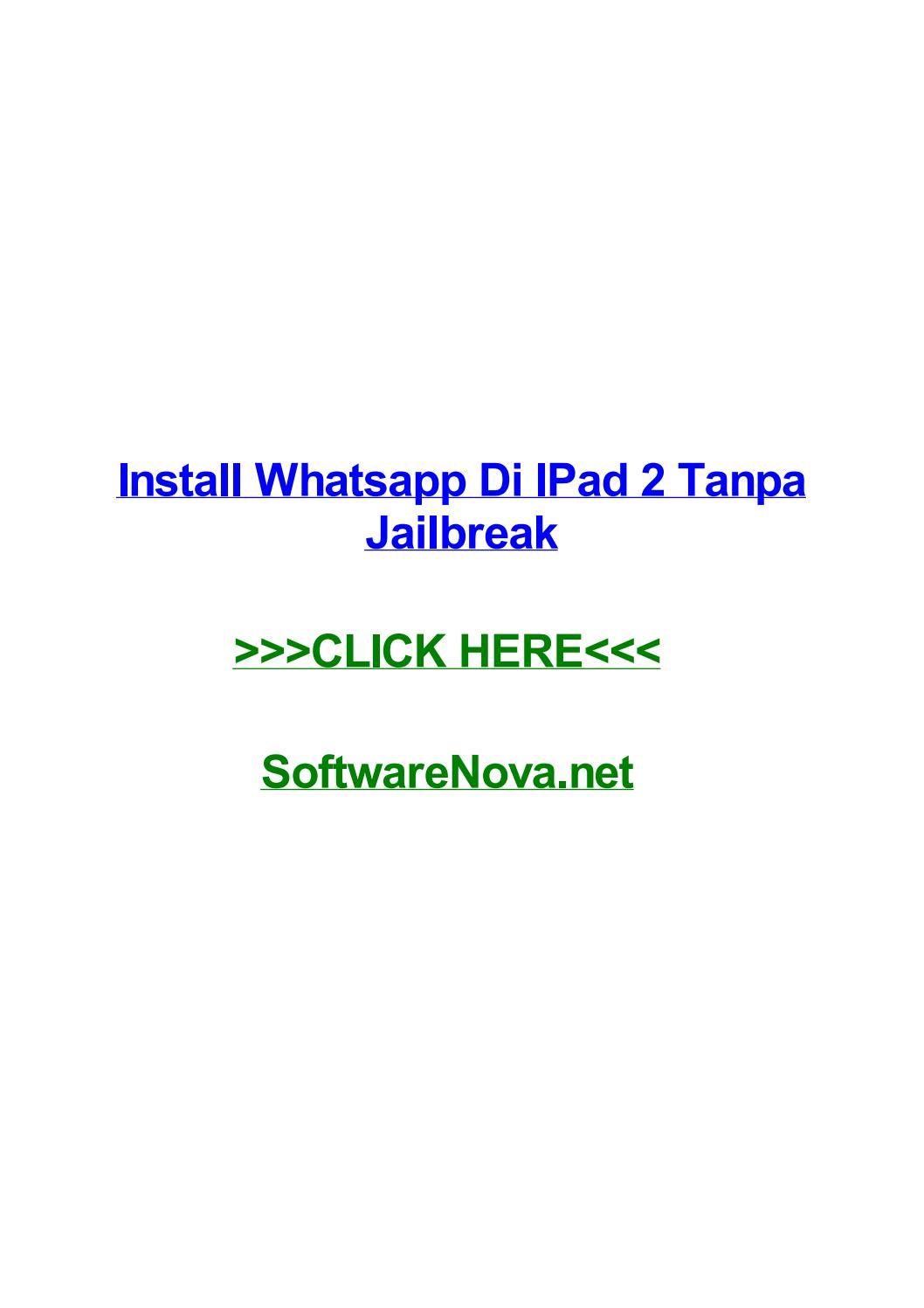 Install whatsapp di ipad 2 tanpa jailbreak by juhiqyhe - issuu