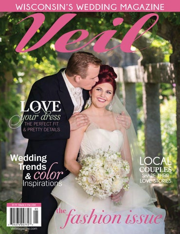 8115e629ba4c Veil Magazine Fall 2018- Wisconsin s Wedding Magazine by Veil ...