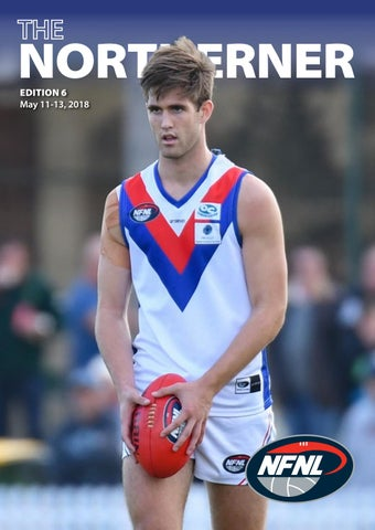 The Northerner - Edition 6, 2018 by Northern Football Netball League