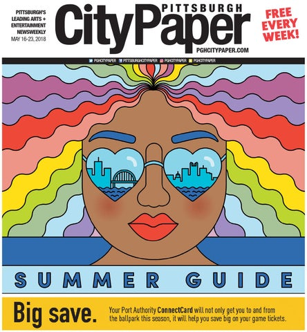 Pittsburgh Summer Guide by Pittsburgh City Paper - issuu 0eecd1bbc0e4