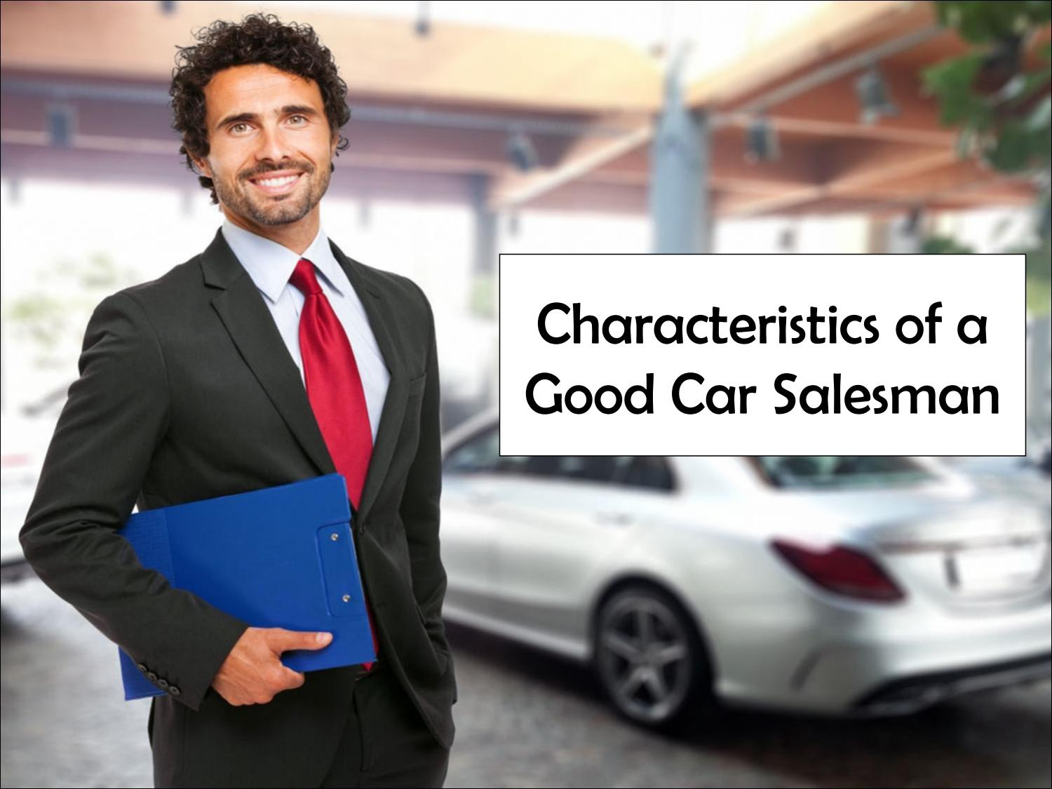 How To Be A Good Car Salesman >> Characteristics Of A Good Car Salesman By Theleaseacademy Issuu