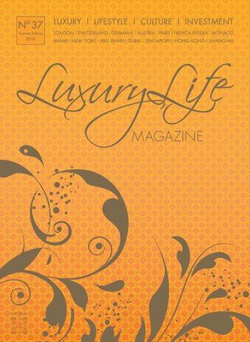 Luxury Life MAGAZINE Summer Edition No. 37 I 2018 by Luxury