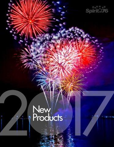 2017 New Fireworks Catalog by Spirit of '76 Fireworks Wholesaler - issuu