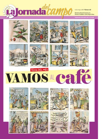 dec4809e8 NO. 128 Vamos al café by La Jornada del Campo - issuu