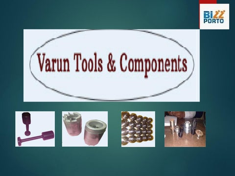Varun tools and components ppt by bizzporto123 - issuu