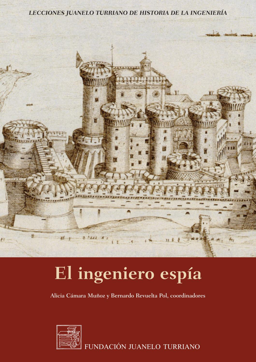 El ingeniero espia by FUNDACIÓN JUANELO TURRIANO - issuu