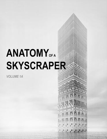 49da627787d3 Anatomy of a Skyscraper, Volume 1A by modelspace.ink - issuu