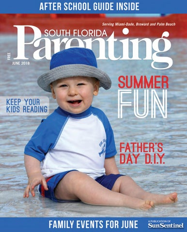 0f738502631 South Florida Parenting June 2018 by Forum Publishing Group - issuu