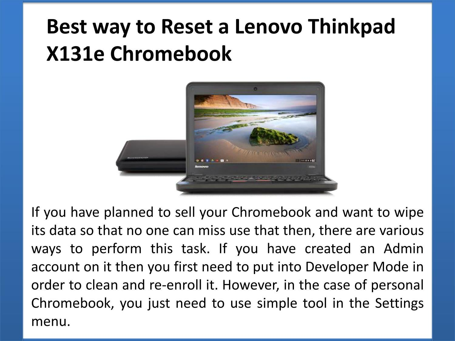 Best way to Reset a Lenovo Thinkpad X131e Chromebook by