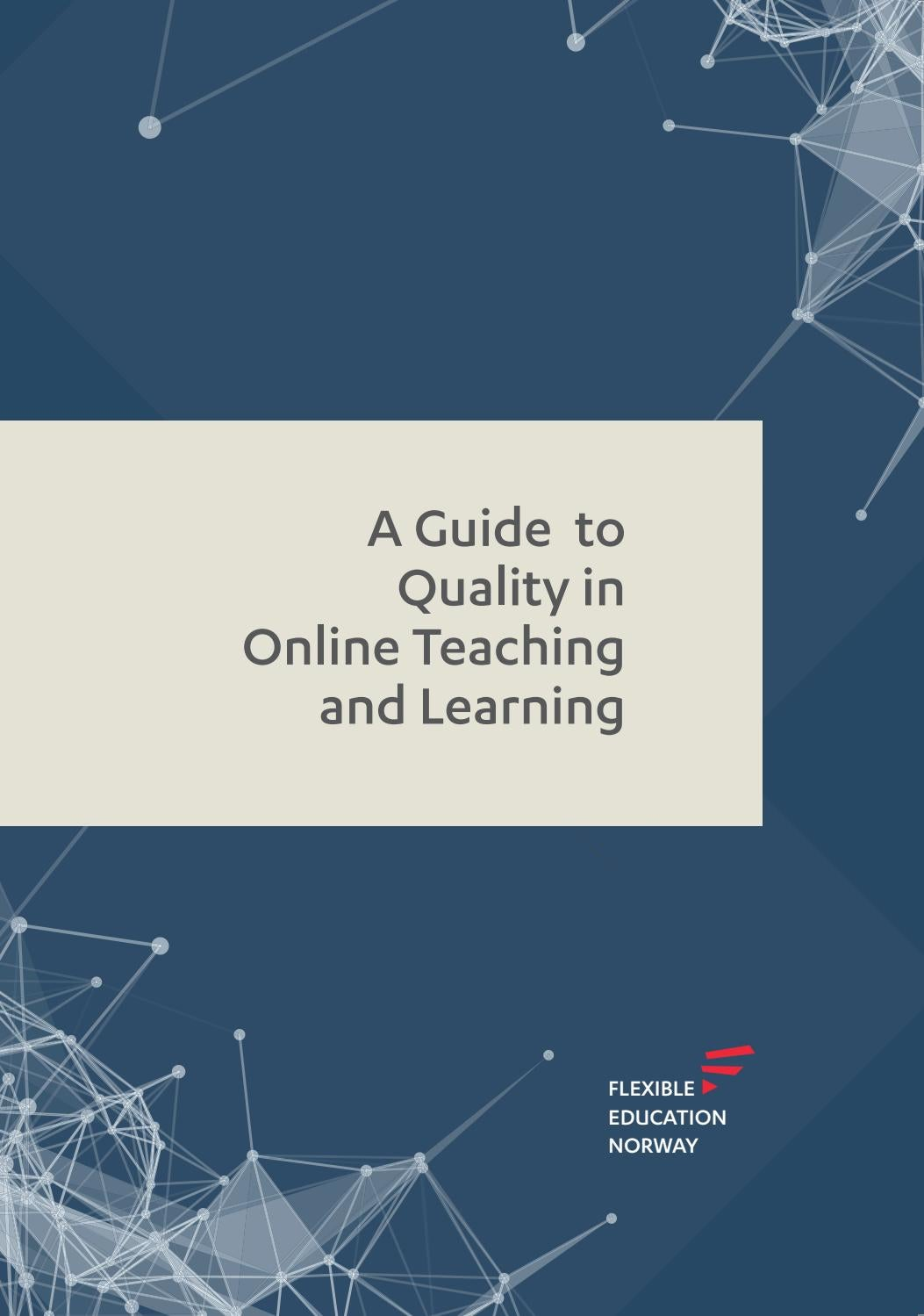 A Guide to Quality in Online Teaching and Learning by Fleksibel ...