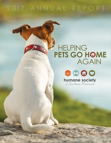 2017 Annual Report Humane Society Of Southern Wisconsin By Humane Society Of Southern Wisconsin Issuu