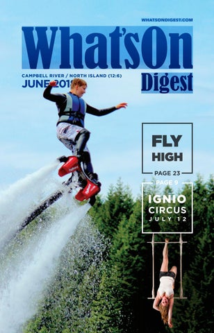 Campbell River What's On Digest June 2018 by Whats On Digest