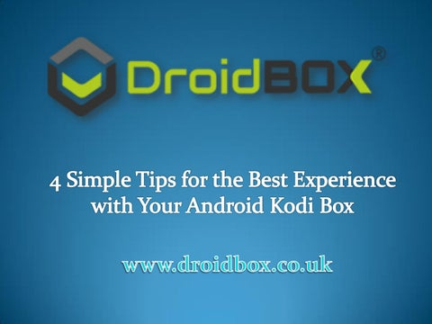 4 Simple Tips for the Best Experience with Your Android Kodi Box by