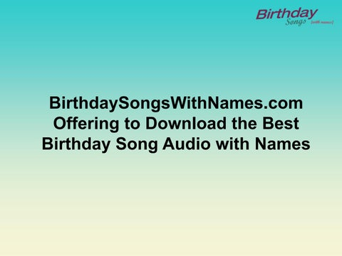 BirthdaySongsWithNames Offering To Download The Best Birthday Song Audio With Names
