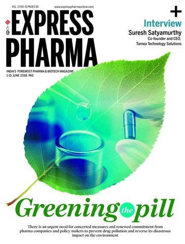 Express Pharma (Vol 13, No 15) June 1-15, 2018 by Indian