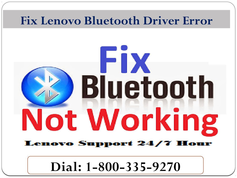 1-800-335-9270 How to Fix Lenovo Bluetooth Driver Error?