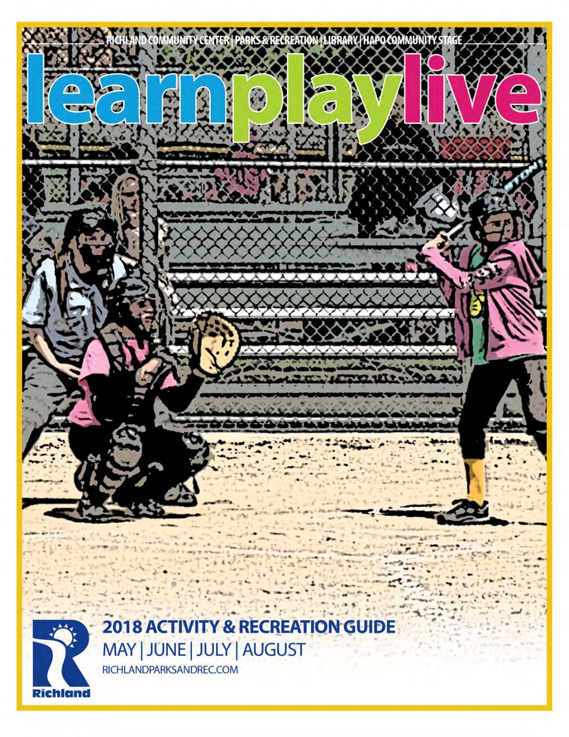 LEARN PLAY LIVE ~ SUMMER 2018 by City of Richland - issuu
