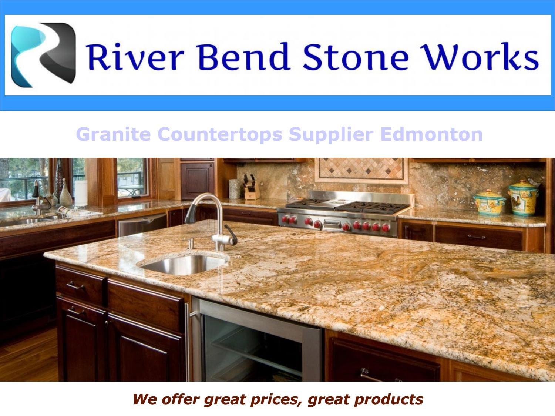 Granite Countertops Edmonton By River Bend Stone Issuu
