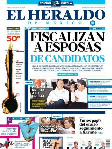 729e91a2c0c30 31 de mayo de 2018 edición Puebla by El Heraldo de México - issuu