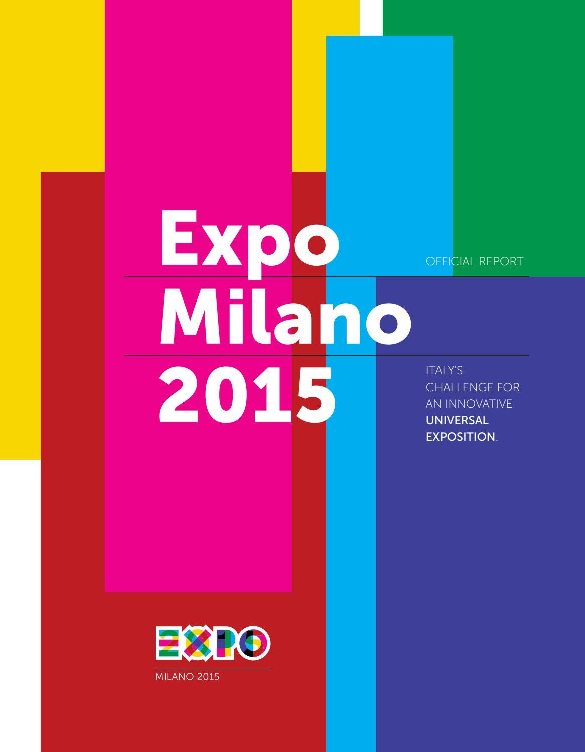 Expo Milano 2015 – Official Report by Expo Milano 2015 - issuu