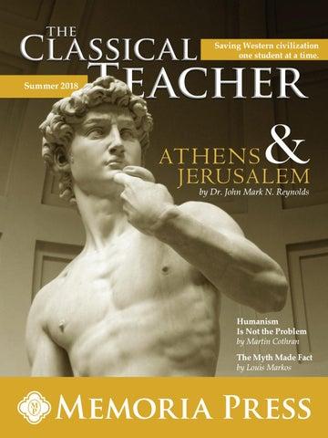 The Classical Teacher Summer 2018 By Memoria Press Issuu